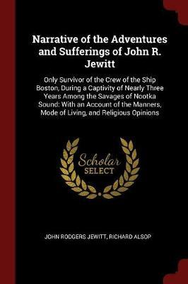 Narrative of the Adventures and Sufferings of John R. Jewitt by John Rodgers Jewitt image