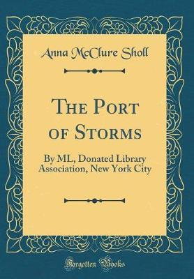The Port of Storms by Anna McClure Sholl
