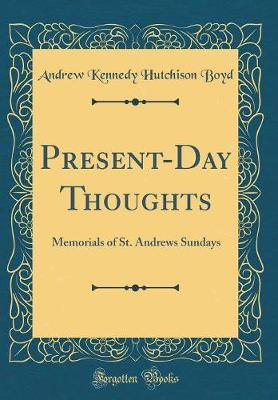 Present-Day Thoughts by Andrew Kennedy Hutchinson Boyd