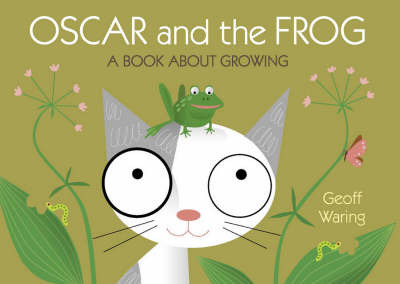 Oscar & The Frog: A Book About Growing by Geoff Waring image