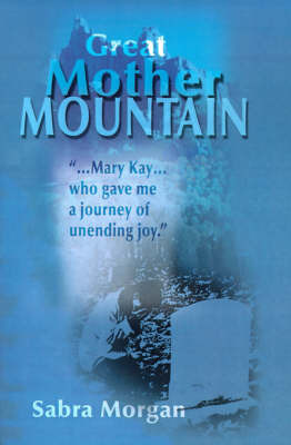 Great Mother Mountain by Sabra Morgan