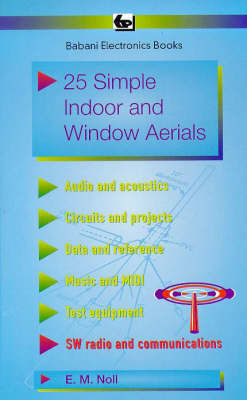 25 Simple Indoor and Window Aerials by Edward M. Noll