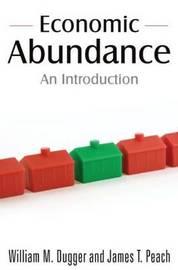 Economic Abundance by William M. Dugger