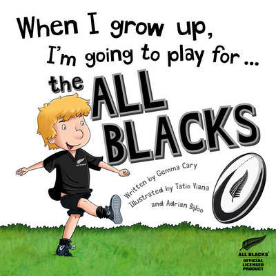 When I Grow Up I'm Going To Play For The All Blacks by Gemma Cary image