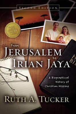 From Jerusalem to Irian Jaya by Ruth A. Tucker