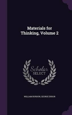 Materials for Thinking, Volume 2 by William Burdon image