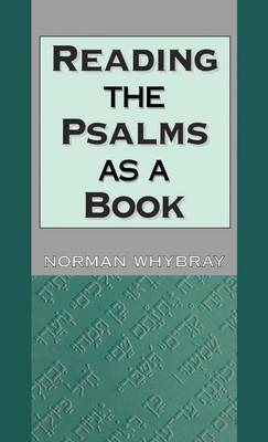 Reading the Psalms as a Book by R.N. Whybray