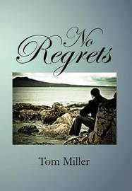 No Regrets by Tom Miller