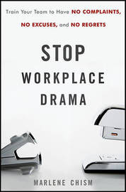 Stop Workplace Drama by Marlene Chism