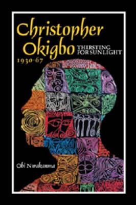 Christopher Okigbo 1930-67 by Obi Nwakanma