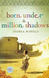 Born Under a Million Shadows by Andrea Busfield image