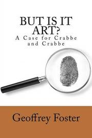 But Is It Art? by Geoffrey Foster