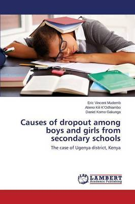 Causes of Dropout Among Boys and Girls from Secondary Schools by Mudemb Eric Vincent