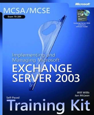 MCSA / MCSE Self-paced Training Kit (exam 70-284): Implementing and Managing Microsoft Exchange Server 2003 by Ian McLean image