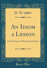 An Idiom a Lesson by F.W. Baller image