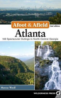 Afoot and Afield: Atlanta by Marcus Woolf