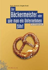 Backermeister Oder Wie Man Ein Unternehmen Fuhrt: Ein Erfolgsbeispiel by Bodo Dreisbach image