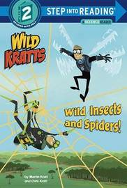 Wild Insects and Spiders! (Wild Kratts) by Chris Kratt