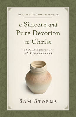 A Sincere and Pure Devotion to Christ, Volume 2 by Sam Storms image