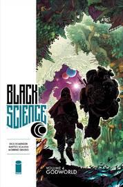 Black Science Volume 4: Godworld by Rick Remender