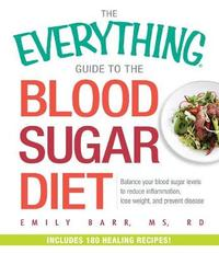 The Everything Guide To The Blood Sugar Diet by Emily Barr