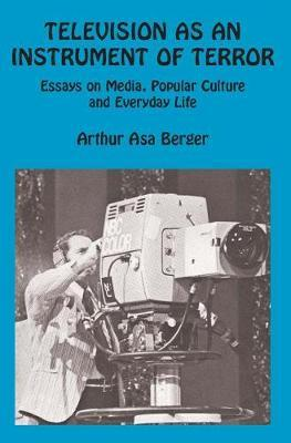 Television as an Instrument of Terror by Arthur Asa Berger