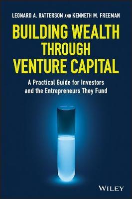 Building Wealth through Venture Capital by Leonard A. Batterson image