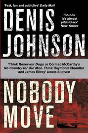 Nobody Move by Denis Johnson image