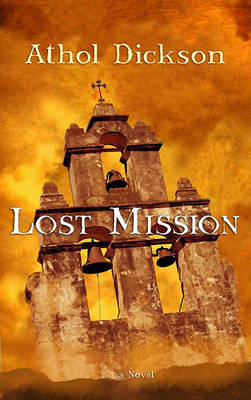 Lost Mission by Athol Dickson image