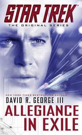 Star Trek: The Original Series: Allegiance in Exile by David R. George