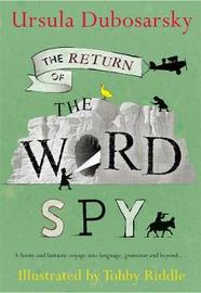 The Return of the Word Spy (B&W) by Ursula Dubosarsky