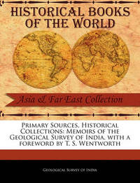 Memoirs of the Geological Survey of India by Geological Survey of India