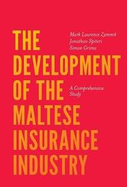 The Development of the Maltese Insurance Industry by Mark Laurence Zammit