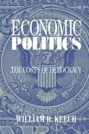 Economic Politics by William R. Keech