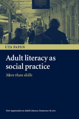 Adult Literacy as Social Practice by Uta Papen image