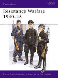 Resistance Warfare, 1940-45 by Carlos Caballero Jurado image