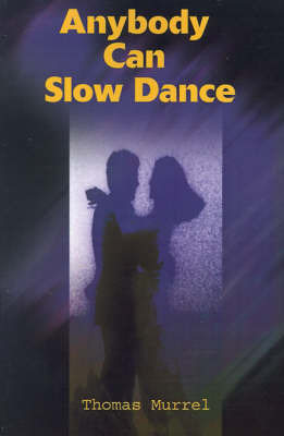 Anybody Can Slow Dance by Thomas Murrel image