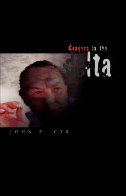 Dangers in the Delta by John E. Cyr image