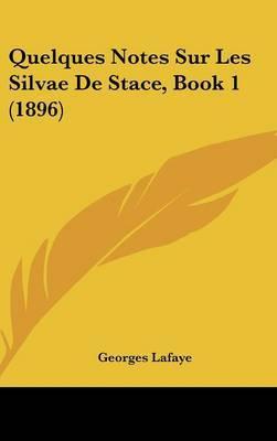 Quelques Notes Sur Les Silvae de Stace, Book 1 (1896) by Georges Lafaye image