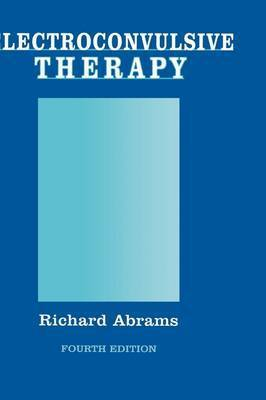 Electroconvulsive Therapy by Richard Abrams