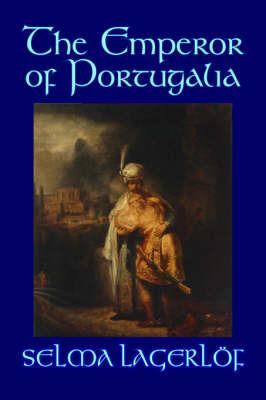 The Emperor of Portugalia by Selma Lagerlof