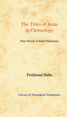 The Titles of Jesus in Christology by Ferdinand Hahn