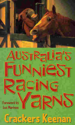 Australia's Funniest Racing Yarns by Peter 'Crackers' Keenan