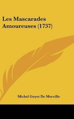 Les Mascarades Amoureuses (1737) by Michel Guyot De Merville