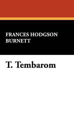 T. Tembarom by Frances Hodgson Burnett