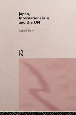 Japan, Internationalism and the UN by R.P. Dore image