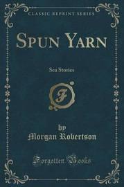 Spun Yarn by Morgan Robertson
