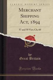 Merchant Shipping ACT, 1894 by Great Britain