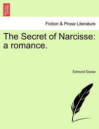 The Secret of Narcisse by Edmund Gosse
