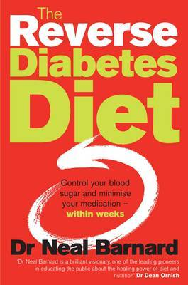 The Reverse Diabetes Diet: Control Your Blood Sugar and Minimise Your Medication - Within Weeks by Neal Barnard image